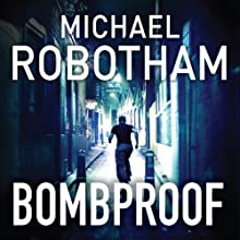Bombproof (       UNABRIDGED) by Michael Robotham Narrated by Sean Barrett