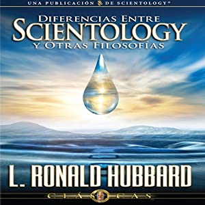 Diferencias Entre Scientology Y Otras Filosofías [Differences Between Scientology & Other Philosophies, Spanish Castilian Edition] | [L. Ron Hubbard]
