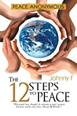 Peace Anonymous - The 12 Steps To Peace