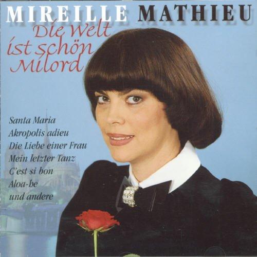 Mireille Mathieu - Die Welt Ist Schon Milord - Zortam Music