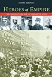 img - for Heroes of Empire: Five Charismatic Men and the Conquest of Africa book / textbook / text book