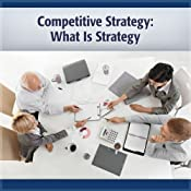 Competitive Strategy: What Is Strategy | [Michael Porter]