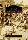 Early Santa Monica (CA) (Images of America) (Images of America (Arcadia Publishing))