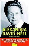 echange, troc Bernard Baudouin - Alexandra David-Néel, : Un siècle de vie qui montre le chemin aux femmes