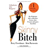 """Skinny Bitch: Die Wahrheit �ber schlechtes Essen, fette Frauen und gutes Aussehen - Schlanksein ohne Hungern!von """"Rory Freedman"""""""