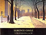 img - for Terence Coyle a Retrospective, at 80: Selected Works from 1955 to 2005 book / textbook / text book