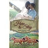 Here to Stay (Hidden Springs Book 1) ~ Kristine Raymond