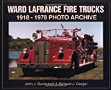 img - for Ward LaFrance Fire Trucks 1916-1978 Photo Archive book / textbook / text book