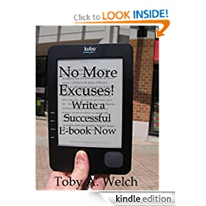 No More Excuses! - Write a Successful E-book Now