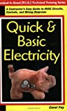 Quick & Basic Electricity : A Contractor's Easy Guide to HVAC Circuits, Controls, and Wiring Diagrams (Practical Is Good (P.I.G.) Technical Training Series) - 0967256402