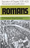 ROMANS: An Exposition of Chapters 3.20 - 4.25: ATONEMENT AND JUSTIFICATION (0851510345) by Lloyd-Jones, D Martyn