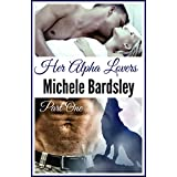 Her Alpha Lovers: Part One (Werewolf Shifter BBW Romance Serial) ~ Michele Bardsley