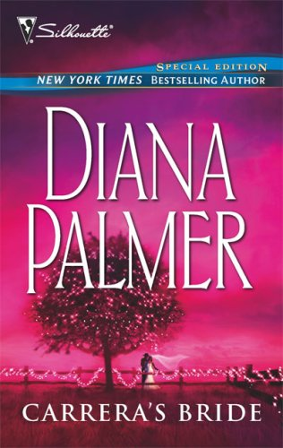 Carrera's Bride (Bestselling Author Collection), DIANA PALMER