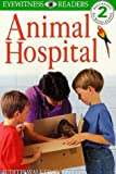 img - for Animal Hospital (DK Readers Level 2) by Walker-Hodge, Judith (1999) Paperback book / textbook / text book
