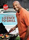The Complete License to Grill ,by Knight, Chris ( 2009 ) Paperback