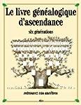 Le livre genealogique d'ascendance -...