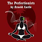 The Perfectionists | Arnold Castle