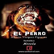 El Perro [The Dog] | [Alberto Vázquez Figueroa]