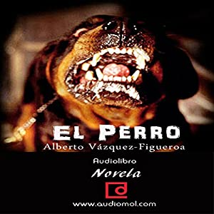 El Perro [The Dog] Audiobook