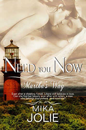 The best relationships usually begin unexpectedly…  Mika Jolie's wildly popular romance Need You Now (Martha's Way Book 2)