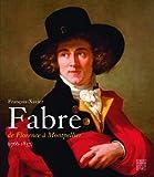 echange, troc Laure Pellicier, Michel Hilaire - François-Xavier Fabre (1766-1837) : De Florence à Montpellier