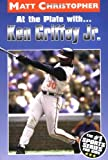 At the Plate with...Ken Griffey Jr. (Matt Christopher Sports Bio Bookshelf) (0316142336) by Christopher, Matt