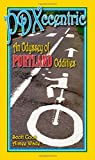 PDXccentric: An Odyssey of Portland Oddities
