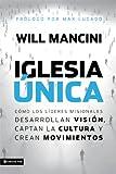 Iglesia única: Cómo los líderes misionales desarrollan visión, captan la cultura y crean movimientos (Leadership Networks) (Spanish Edition)