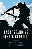 img - for Understanding Ethnic Conflict (4th Edition) [Paperback] [2009] 4 Ed. Raymond C. Taras, Rajat Ganguly book / textbook / text book