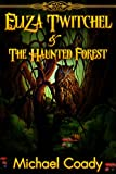 Eliza Twitchel & The Haunted Forest