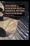 img - for Data Mining for Association Rules and Sequential Patterns: Sequential and Parallel Algorithms by Jean-Marc Adamo (2000-12-28) book / textbook / text book