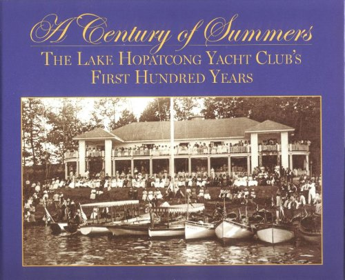 A Century of Summers: The Lake Hopatcong Yacht Club's First Hundred Years (Yacht Clubs Of The World compare prices)