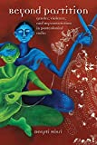 Beyond Partition: Gender, Violence and Representation in Postcolonial India (Dissident Feminisms)
