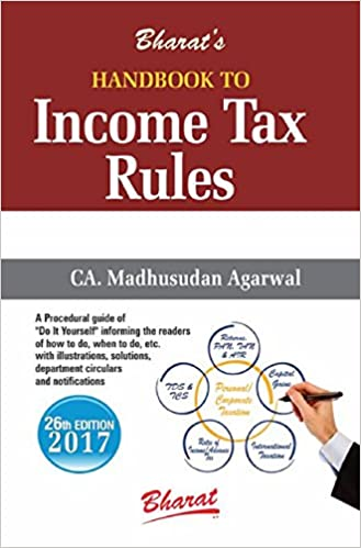 Handbook to Income Tax Rules Paperback – 2017 by Madhusudan Agarwal (Author)
