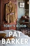 Pat Barker Toby's Room