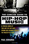 The Concise Guide to Hip-Hop Music: A...