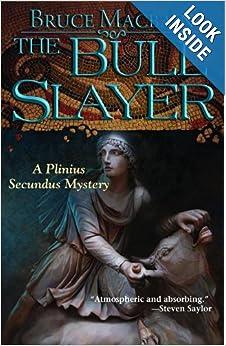 The Bull Slayer: A Plinius Secundus Mystery (Plinius Secundus Series) book
