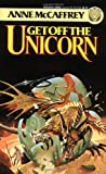 Get Off the Unicorn (0345349350) by Anne McCaffrey
