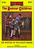 The Mystery of the Stolen Sword (The Boxcar Children Mysteries #67) (0807576239) by Gertrude Chandler Warner