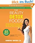 The Beauty Detox Foods: Discover the...