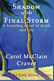 img - for Shadow of the Final Storm: A haunting novel of death and life (Pink House Series) (Volume 1) book / textbook / text book