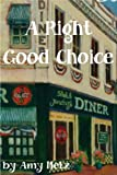 img - for A Right Good Choice (Goose Pimple Junction) book / textbook / text book