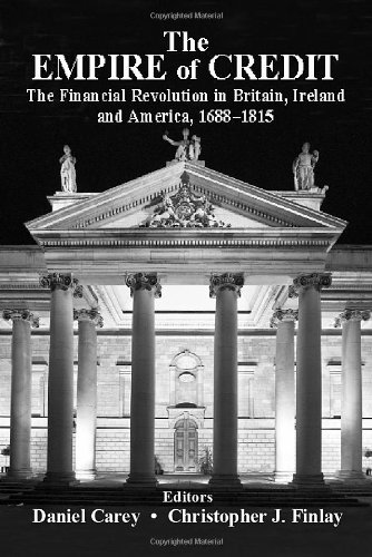 The Empire of Credit: The Financial Revolution in the British Atlantic World, 1688-1815