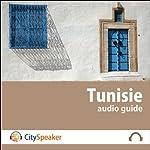 Tunisie (Audio Guide CitySpeaker) | Marlène Duroux,Olivier Maisonneuve