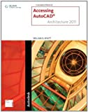 img - for Accessing AutoCAD Architecture 2011 1st (first) Edition by Wyatt, William G. (2010) book / textbook / text book
