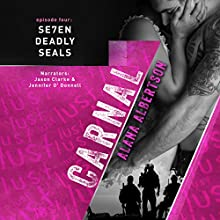 Carnal: Se7en Deadly SEALs, Book 4 Audiobook by Alana Albertson Narrated by Jason Clarke, Jennifer O'Donnell