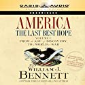 America: The Last Best Hope, Volume 1: From the Age of Discovery to a World at War (       UNABRIDGED) by William J. Bennett Narrated by Wayne Shepherd