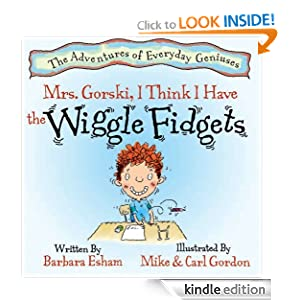 FREE KINDLE BOOK: Mrs. Gorski, I Think I Have The Wiggle Fidgets