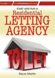 Start and Run a Residential Letting Agency (Small Business Start Up)