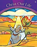 9780829424195: God Calls a People: Grade 6 (Christ Our Life 2009)